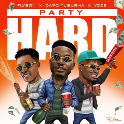 (Music) FlyBoi x Ycee x Dapo Turbuna - Party Hard