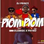 (Music) DJ Finest x Olamide x Phyno - Piom Piom