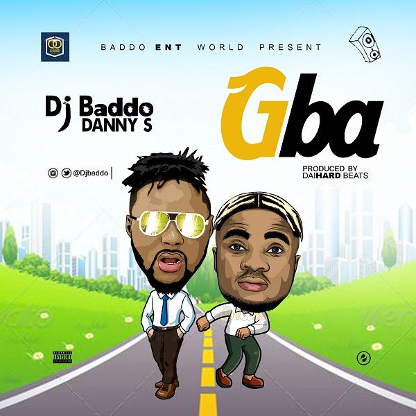 DJ Baddo x Danny S - Gba