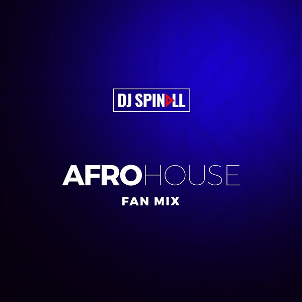 (Mixtape) DJ Spinall - Afro House Mix