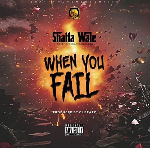 (GH Music) Shatta Wale - When You Fail