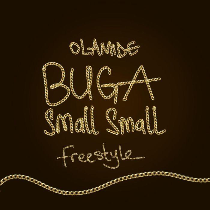 (Lyrics) Olamide - Buga Small Small Lyrics