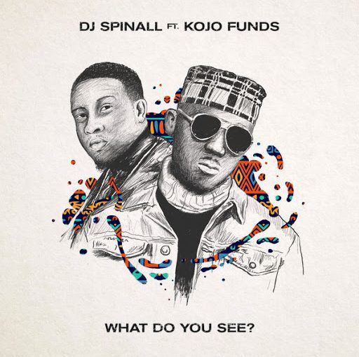 (Video) DJ Spinall x Kojo Funds - What Do You See