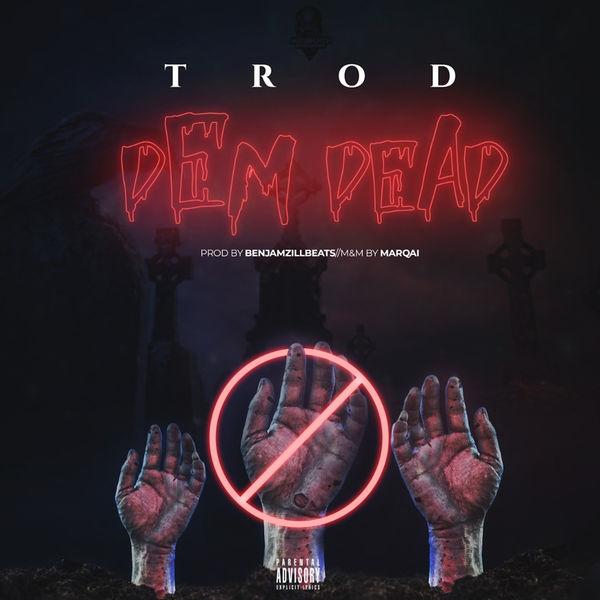 [Music] Trod - Dem Dead