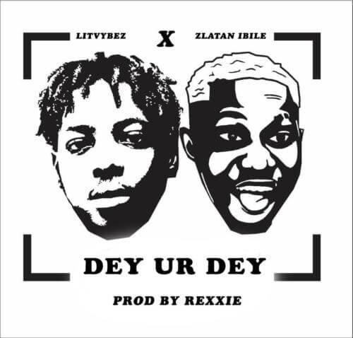 [Download MP3] Lit Vybez ft Zlatan - Dey Ur Dey