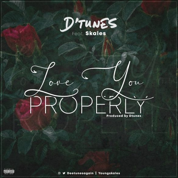 (Lyrics) DTunes ft. Skales - Love You Properly Lyrics