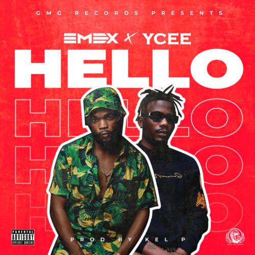 [Music + Video] Emex ft Ycee - Hello
