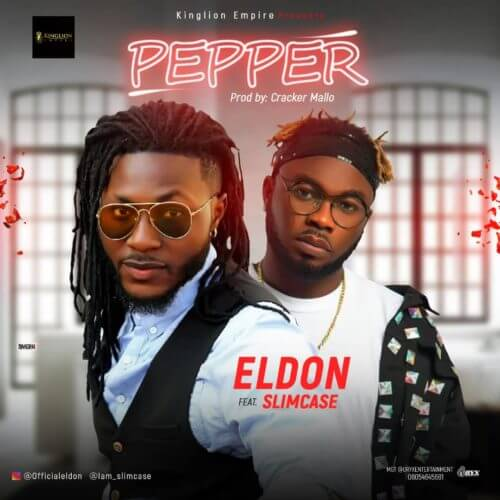 (Music) Eldon ft Slimcase - Pepper