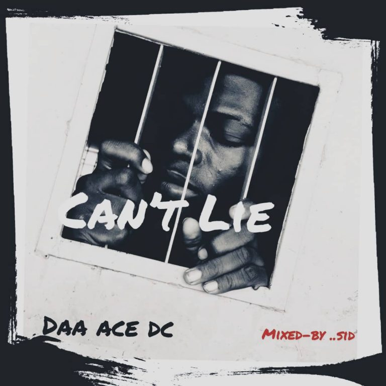 (Music) Daa'Ace - Can't Lie (Prod. by S.I.D)