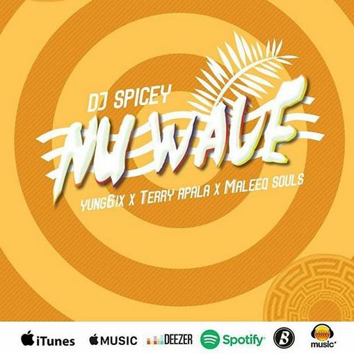 [Video] Dj Spicey ft Yung6ix x Terry Apala – Nu Wave