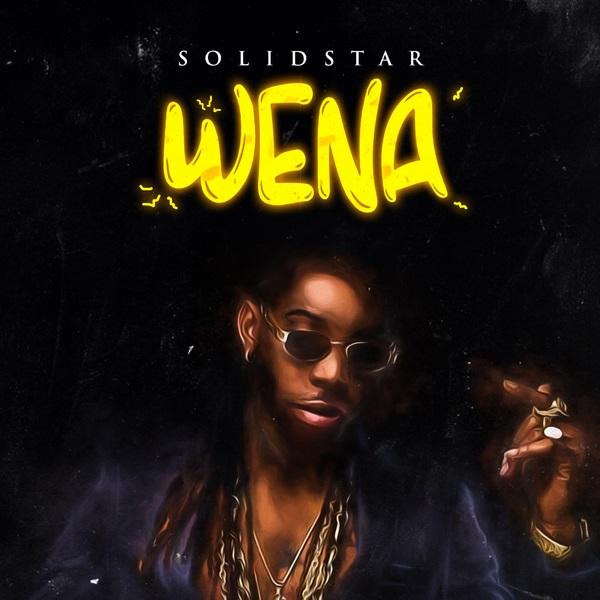 (Music) Solidstar - Wena