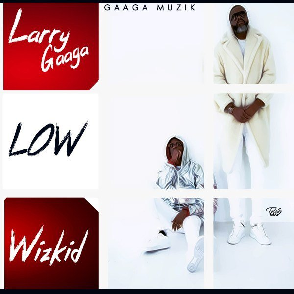 [Music] Larry Gaga ft Wizkid - Low