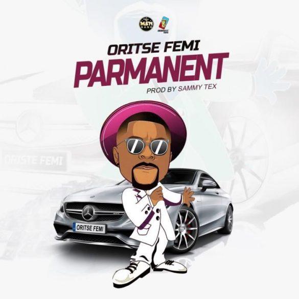 [Music] Oritse Femi - Parmanent
