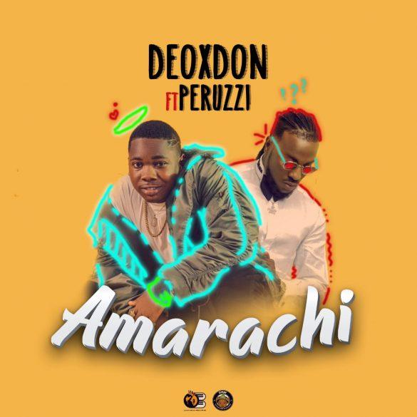 [Music + Video] Deoxdon ft Peruzzi - Amarachi