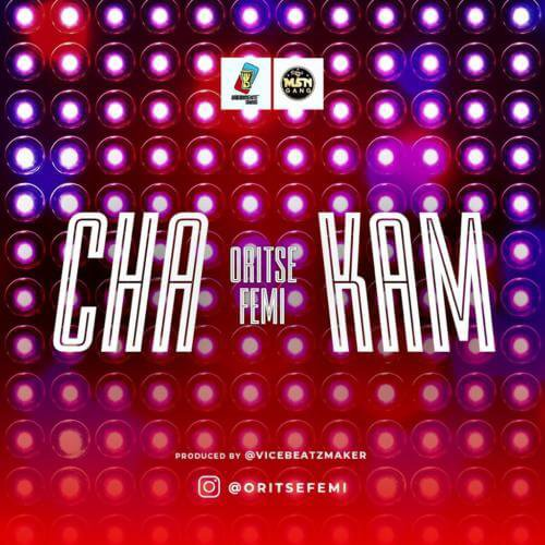 [Download MP3] Oritse Femi - ChaKam