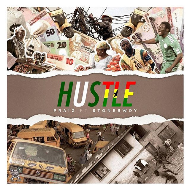 (Music) Praiz ft Stonebwoy - Hustle