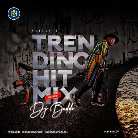 [Mixtape] DJ Baddo – Trending Hit Mix