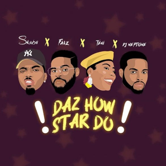 [Music] Skiibii ft. Falz, Teni, DJ Neptune – Daz How Star Do