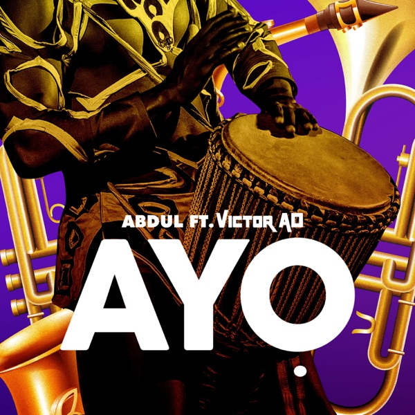[Music] Abdul ft. Victor AD – Ayo