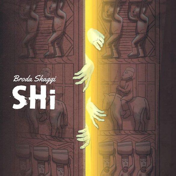 [Music] Broda Shaggi - Shi (Open)