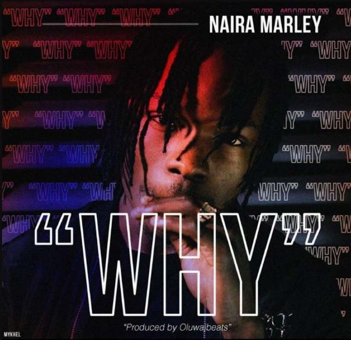 [Music] Naira Marley -- Why Download MP3