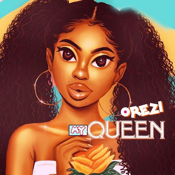 [Music] Orezi - My Queen Download MP3