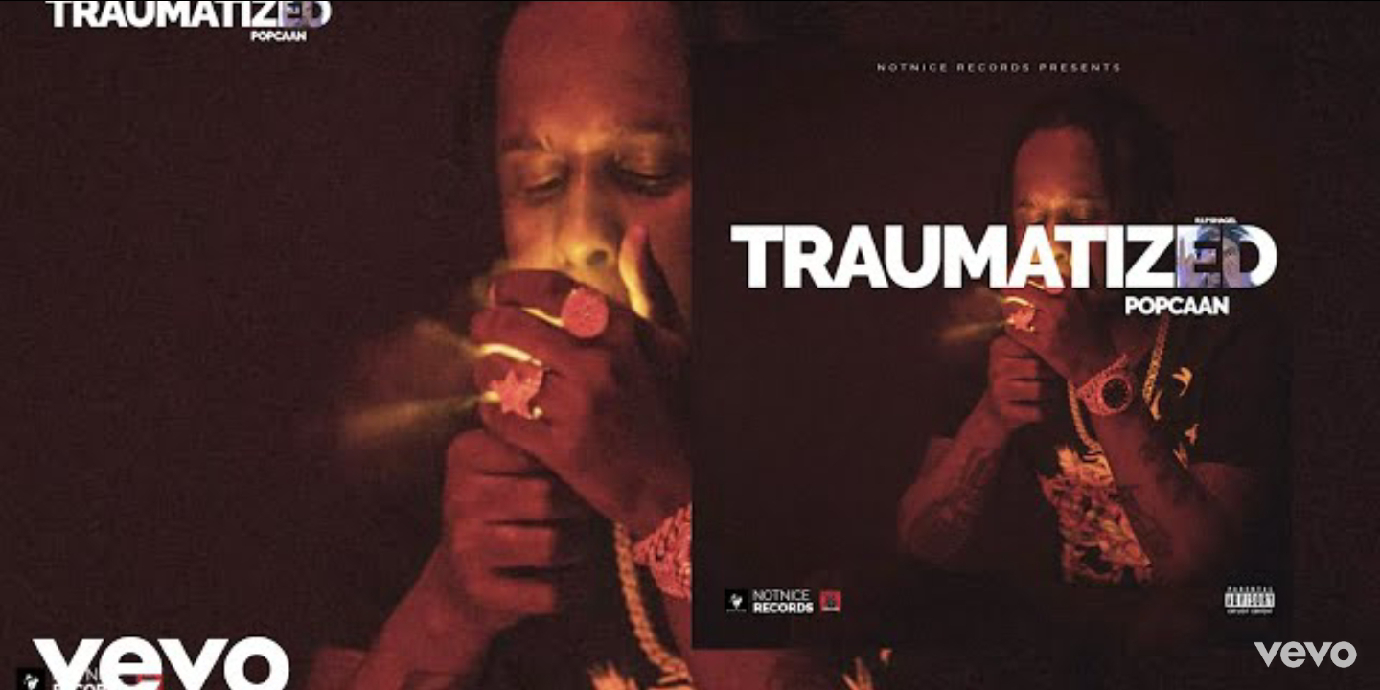 [Music] Popcaan - Traumatized