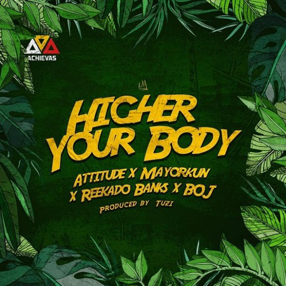 [Music] Attitude ft. Mayorkun, Reekado Banks, BOJ – Higher Your Body