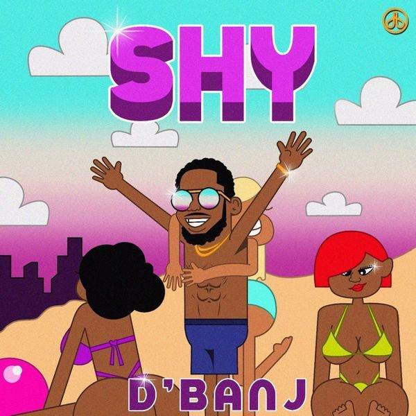 [Music] D'Banj -- Shy