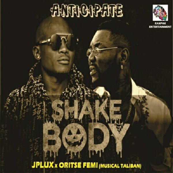 [Music] JPlux ft Oritse Femi --- Shake Body