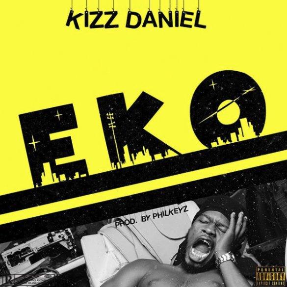 [Lyrics] Kizz Daniel --- Eko (Official Lyrics)