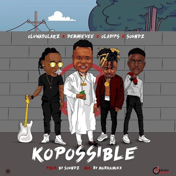 [Music] Oluwadolarz ft Demmie Vee x Oladips x Soundz - KoPossible