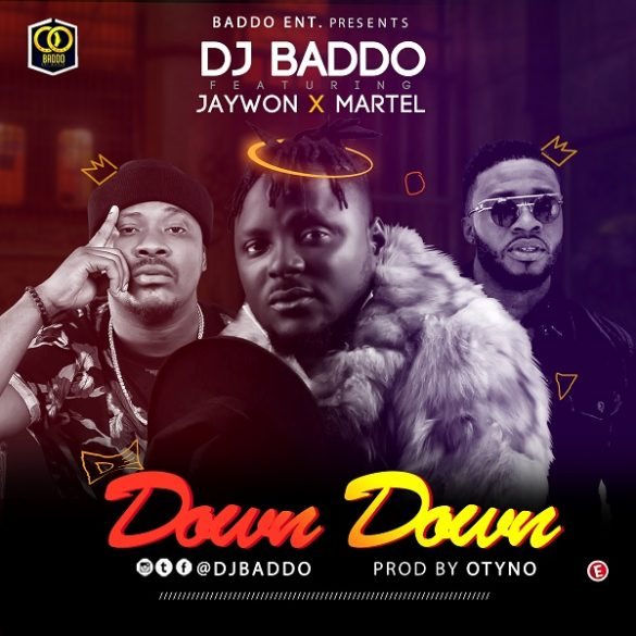 [Music] Dj Baddo ft. Jaywon x Martel -- Down Down