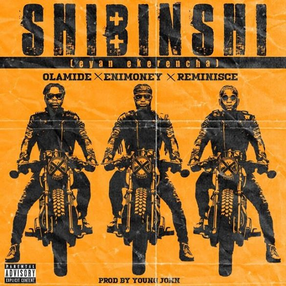 [Music] Dj Enimoney ft Olamide x Reminisce -- Shibinshi (Eyan Ekerencha)
