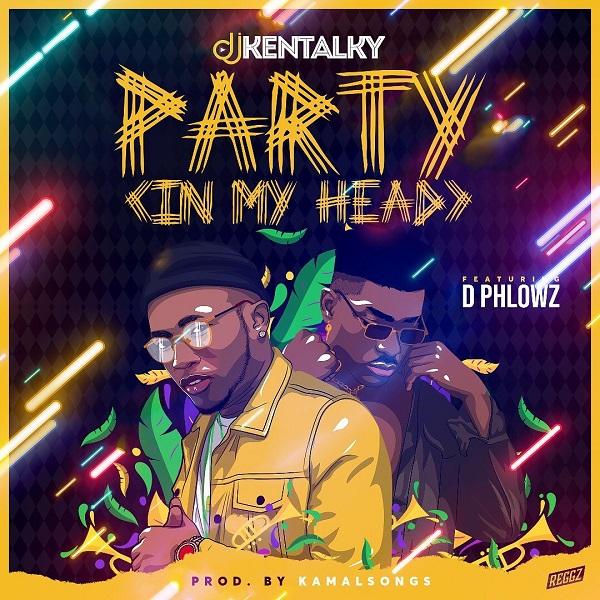 [Music] Dj Kentalky ft. D Phlowz -- Party (In My Head)
