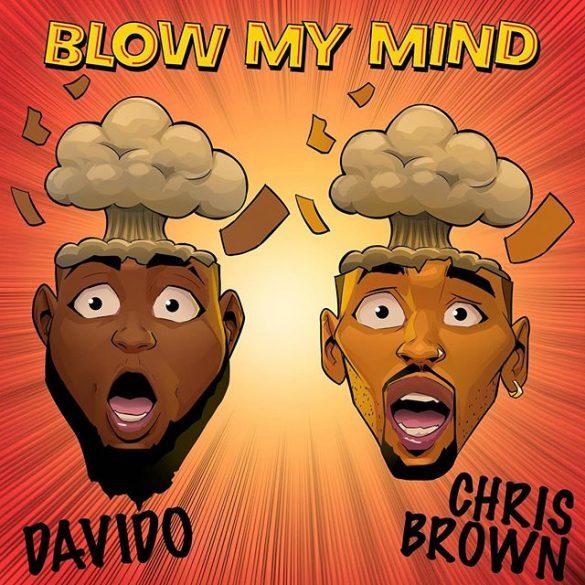 [Lyrics] Davido ft Chris Brown -- Blow My Mind Lyrics