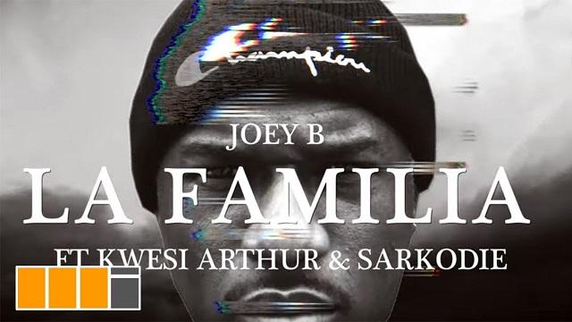 [Video] Joey B ft Kwesi Arthur x Sarkodie -- La Familia