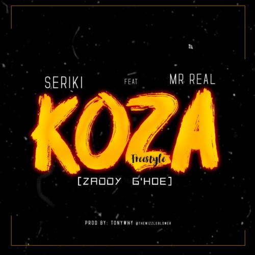 [Music] Seriki ft Mr Real -- KOZA (Freestyle)