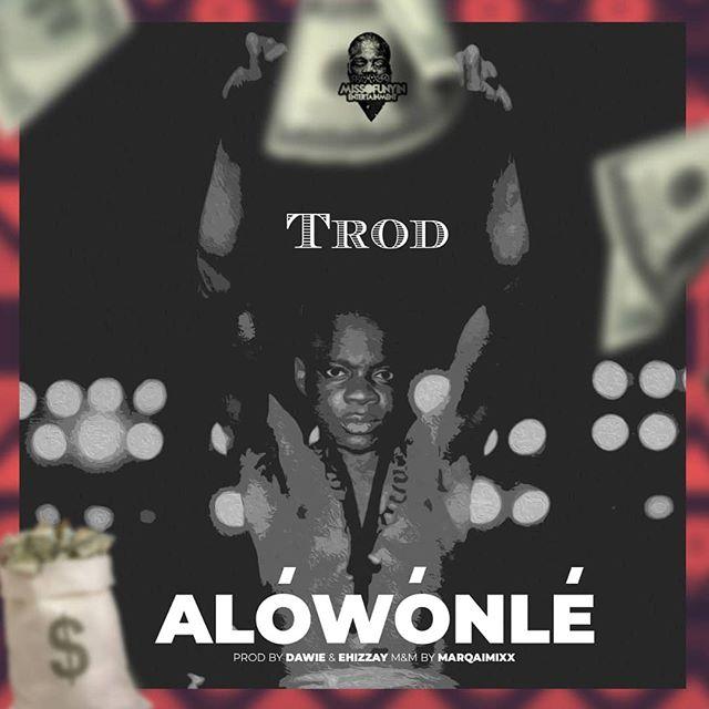 [Music] Trod -- Alówónlé