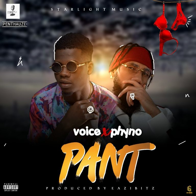 [Music] Voice ft Phyno -- Pant