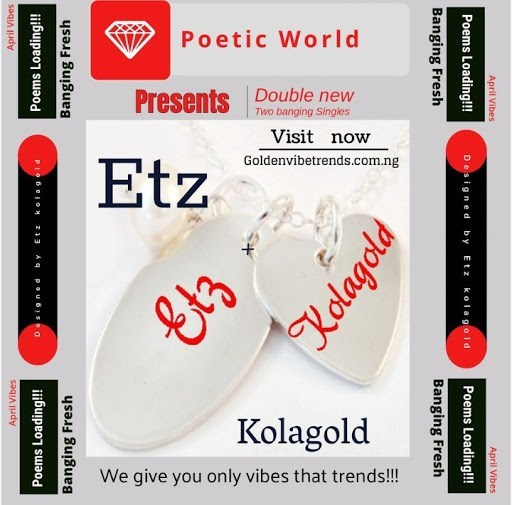 """[Poems] Etz kolagold set to release two new singles titled """"APRIL VIBES"""""""