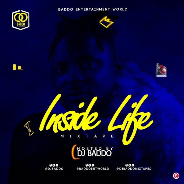 [Mixtape] DJ Baddo -- Inside Life Mix