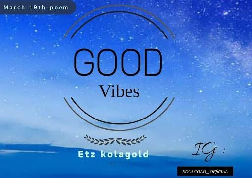 [Poems] Etz Kolagold - Good Vibes