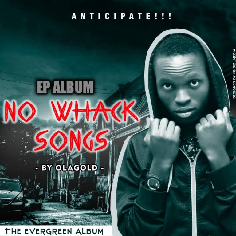 "Olagold set to release an Album titled ""No Whack Songs"""