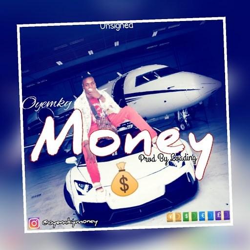[Music] Oyemky - Money