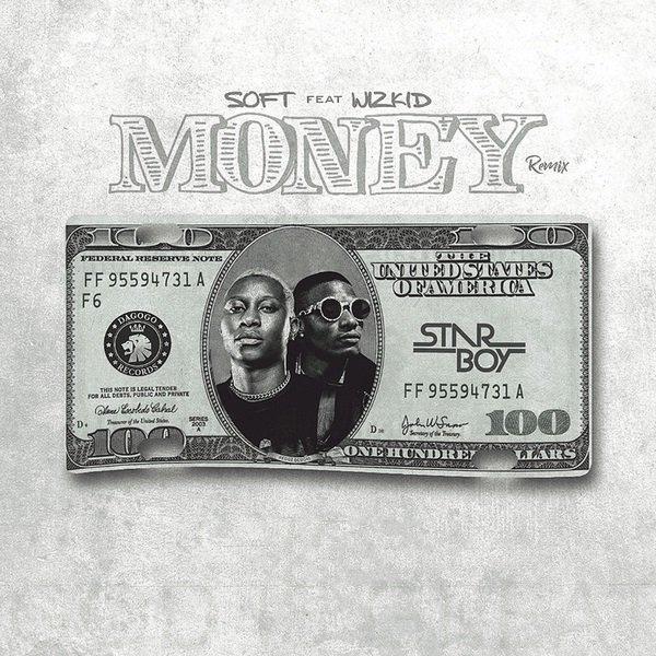 [Music] Soft ft Wizkid -- Money (Remix)