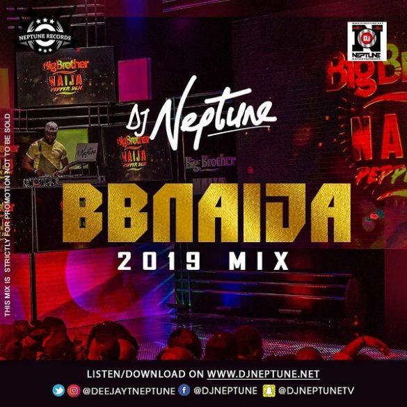 [Mixtape] DJ Neptune – BBNaija 2019 Party Mix