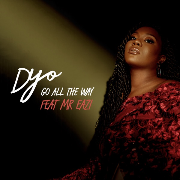 [Music] Dyo ft. Mr Eazi -- Go All The Way