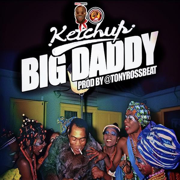 [Music + Video] Ketchup -- Big Daddy