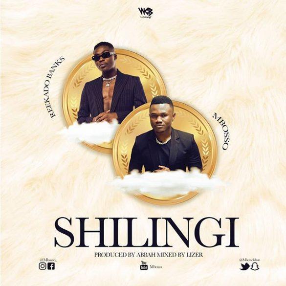 [Music] Mbosso ft. Reekado Banks -- Shilingi